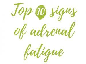 Top 10 signs of adrenal fatigue